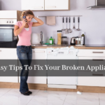 6 Easy Tips To Fix Your Broken Appliance