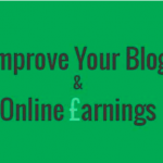 8 Trick to Improve Your Blog And Earnings