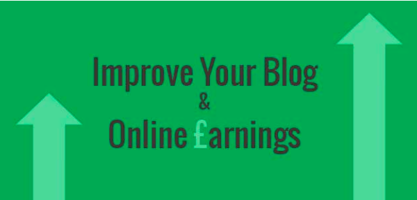 8 Ways to Improve Your Blog And Earnings