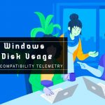 Microsoft Compatibility Telemetry - Fix Windows High Disk Usage