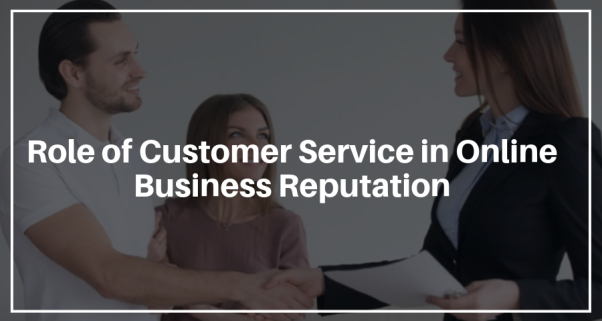Role of Customer Service in Online Business Reputation
